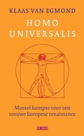 Klaas van Egmond: Homo Universalis - Moreel kompas voor een nieuwe  Europese renaissance