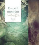 Bonhoeffer: Een stil moment