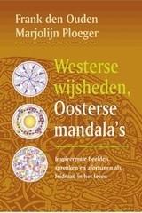 F. den Ouden/M. Ploeger: Westerse wijsheden, Oosterse mandala's