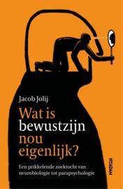 Jacob Jolij: Wat is bewustzijn nou eigenlijk – een prikkelende zoektocht van neurobiologie tot parapsychologie