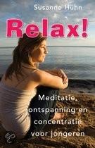 Relax! Meditatie, ontspanning en concentratie v. jongeren