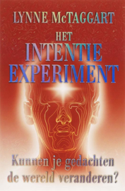 Lynne McTaggart: Het Intentie Experiment - Kunnen je gedachten de wereld veranderen