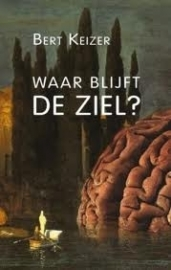 Bert Keizer: Waar blijft de Ziel?