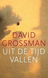 David Grossman: Uit de tijd vallen - hartbrekende roman over rouw