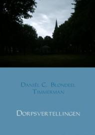Daniël C. Blondeel Timmerman: Dorpsvertellingen
