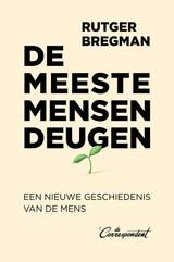 Rutger Bregman: De meeste mensen deugen - een nieuwe geschiedenis van de mens