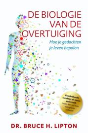Dr. Bruce H. Lipton: De BIOLOGIE van de Overtuiging - hoe je gedachten je leven bepalen