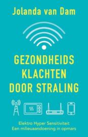 Jolanda van Dam: Gezondheidsklachten door straling - een milieuaandoening in opmars