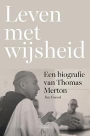 Jim Forest: Leven met wijsheid - een biografie van Thomas Merton