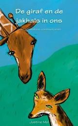 Justine Mol: De Giraf en de Jakhals in ons - over geweldloos communiceren