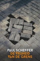 Paul Scheffer: De vrijheid van de grens