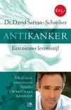 Dr. D.Servan-Schreiber: Antikanker - een nieuwe levensstijl