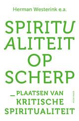 Herman Westerink (red.): Spiritualiteit op scherp!