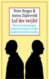 Lof der Twijfel - Peter L. Berger & Anton C. Zijderveld