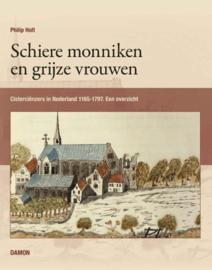Philip Holt: Schiere monniken en grijze vrouwen -cisterciënzers in Nederland 1165-1797. Een overzicht.