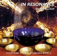 CD - In Resonance v Danny Becher - overtone & singing bowls