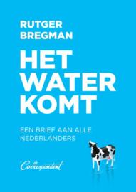 Rutger Bregman:  Het water komt - Een brief aan alle Nederlanders