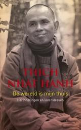 Thich Nhat Hanh: De wereld is mijn thuis