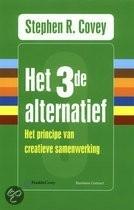Stephen R. Covey: Het 3e alternatief - over creatieve samenwerking op je werk en privé