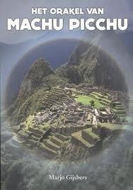 M. Gijsbers: Het orakel van Machu Picchu - roman