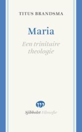 Titus Brandsma: Maria - een trinitaire theologie (reeks Sjibbolet Filosofie)