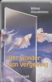 Glaudemans: Het wonder van vergeving - een werkboek