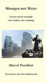 Marcel Poorthuis: Managen met Mozes - lessen uit de woestijn voor leiders van vandaag