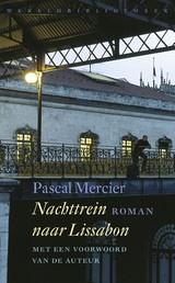 Pascal Mercier: Nachttrein naar Lissabon - roman