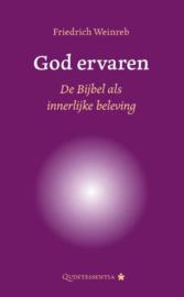 Friedrich Weinreb: God ervaren - de Bijbel als innerlijke beleving