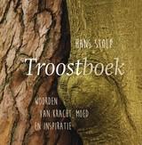 Hans Stolp: Troostboek - woorden van kracht, moed en inspiratie