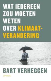 Bart Verheggen: Wat iedereen zou moeten weten over klimaatverandering