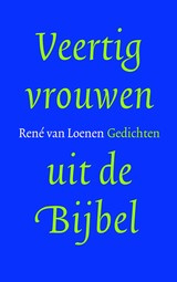 R. v. Loenen: Veertig vrouwen uit de bijbel - gedichten