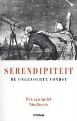 Pek van Andel en Wim Brands: Serendipiteit - de ongezochte vondst
