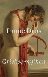 Imme Dros: Griekse mythen