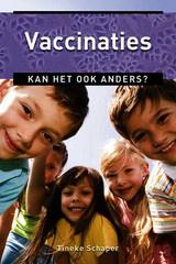 Cisca Buis e.a.: Vaccinaties doorgeprikt  - informeer je en kies dan het beste voor jouw kind