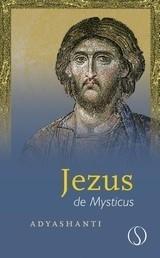 Adyashanti: Jezus de mysticus
