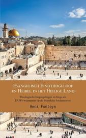 Henk Fonteyn: Evangelisch eindtijdgeloof en heibel in het Heilige Land - theologische bespiegelingen en blogs