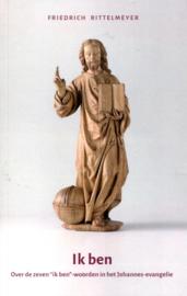 """Friedrich Rittelmeyer: Ik Ben - Over de zeven """"ik ben""""- woorden in het Johannes-evangelie"""