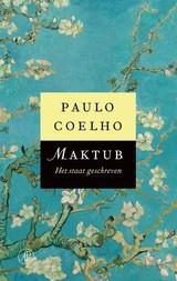 Paulo Coelho: Maktub - Het staat geschreven