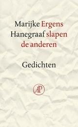 Marijke Hanegraaf: Ergens slapen de anderen - Gedichten