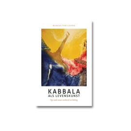 Marcus van Loopik: Kabbala als levenskunst - Op zoek naar eenheid en heling