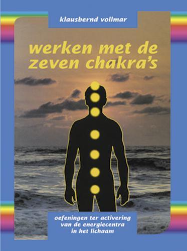 K. Vollmar: Werken met de zeven chakra's - oefeningen ter activering van de energiecentra van het lichaam
