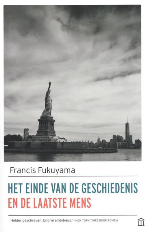 Francis Fukuyama: Het einde van de geschiedenis en de laatste mens