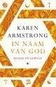 Karen Armstrong: In naam van God - Religie en Geweld