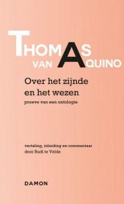 Thomas v Aquino: Over het zijnde en het wezen - proeve van een ontologie