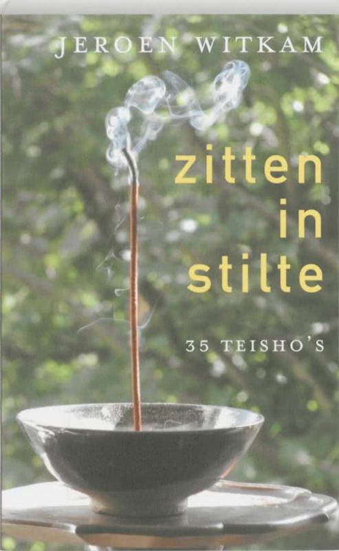 Jeroen Witkam: Zitten in stilte, 35 Teisho's