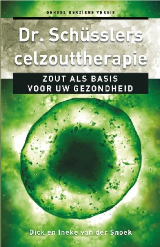 Dick van der Snoek:  Dr. Schüsslers celzouttherapie – Basis voor uw gezondheid
