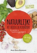 A.M. Reuzenaar: Natuurlijk! Het heden ik kookboek -  bij candida en voedselovergevoeligheid