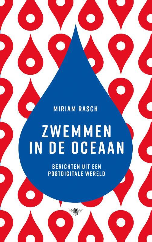 Miriam Rasch: Zwemmen in de oceaan - berichten uit een postdigitale wereld
