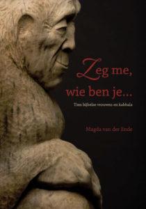 Magda van der Ende: Zeg me, wie ben je...